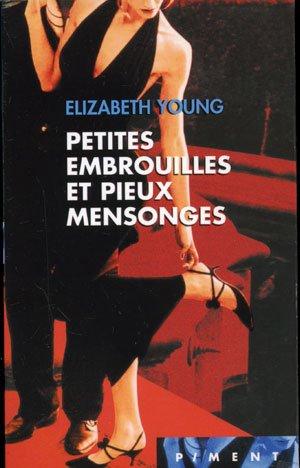 PETITES EMBROUILLES ET PIEUX MENSONGES de Elizabeth Young