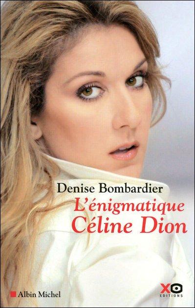 L'ENIGMATIQUE CELINE DION de Denise Bombardier