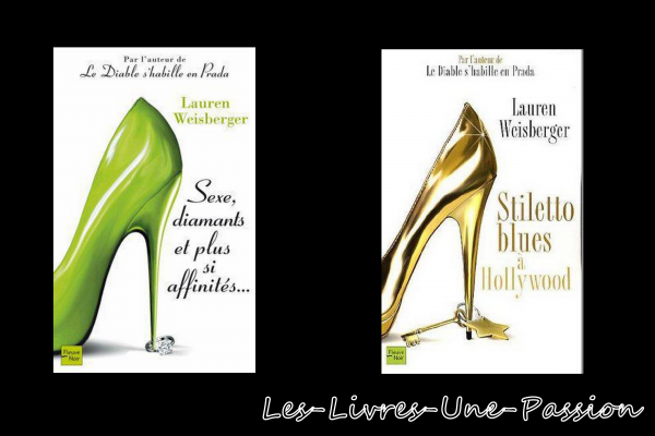 SEXE, DIAMANTS ET PLUS SI AFFINITES.../ STILETTO BLUES A HOLLYWOOD de Lauren Weisberger