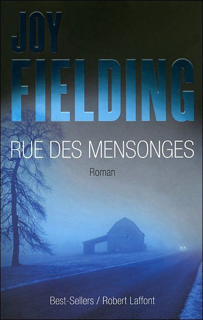 RUE DES MENSONGES de Joy Fielding