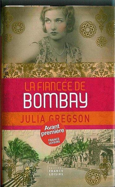 LA FIANCEE DE BOMBAY de Julia Gregson