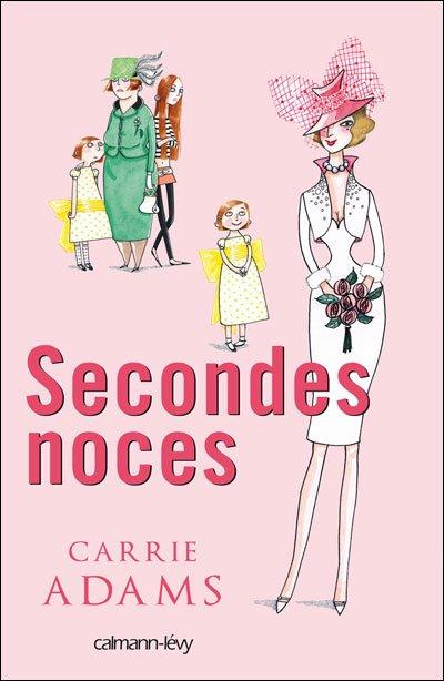 SECONDES NOCES de Carrie Adams