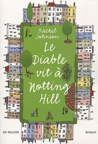LE DIABLE VIT A NOTTING HILL de Rachel Johnson
