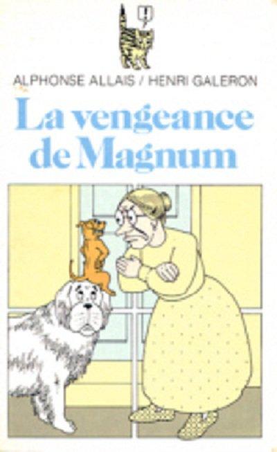 LA VENGEANCE DE MAGNUM de Alphonse Allais