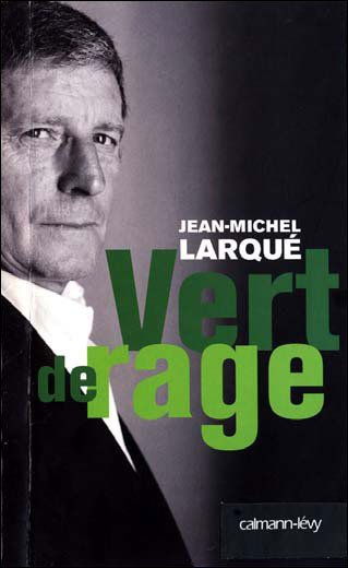 VERT DE RAGE de Jean-Michel Larqué