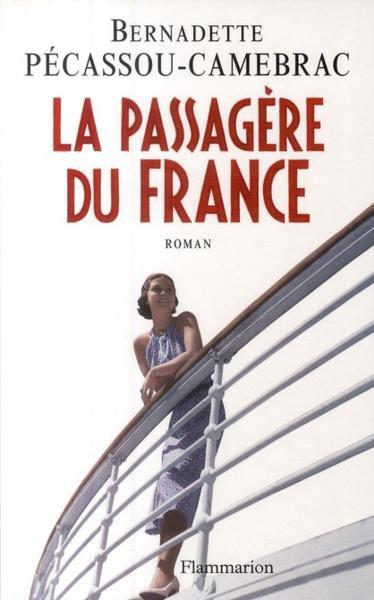 LA PASSAGERE DU FRANCE de Bernadette Pecassou-Camebrac