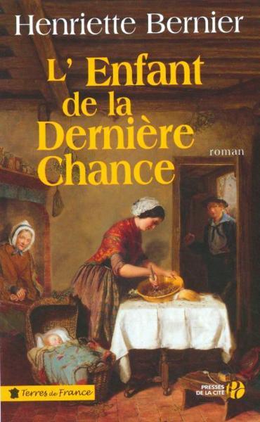 L'ENFANT DE LA DERNIERE CHANCE de Henriette Bernier