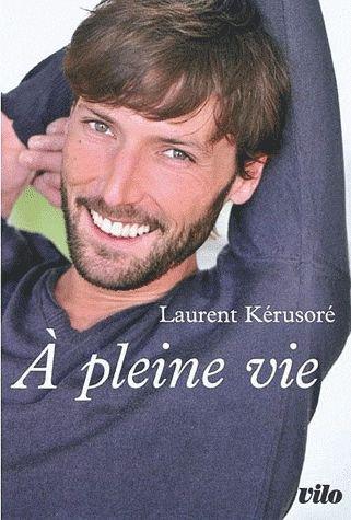 A PLEINE VIE de Laurent Kérusoré