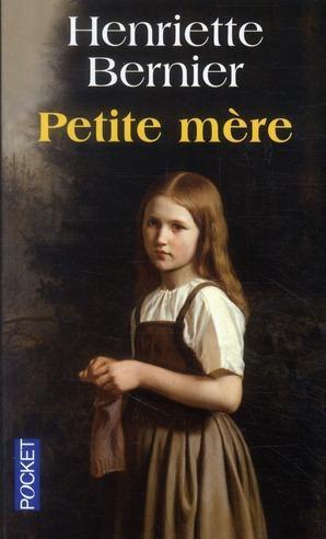 PETITE MERE de Henriette Bernier