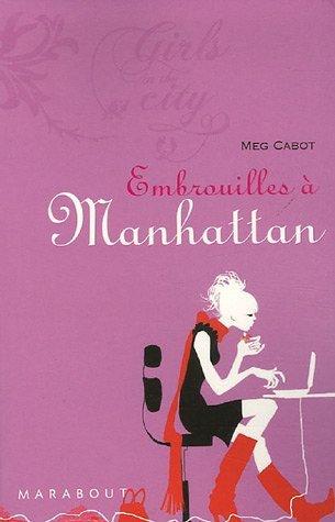 EMBROUILLES A MANHATTAN de Meg Cabot