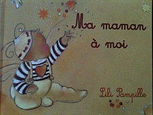 MA MAMAN A MOI de Lili PAMPILLE