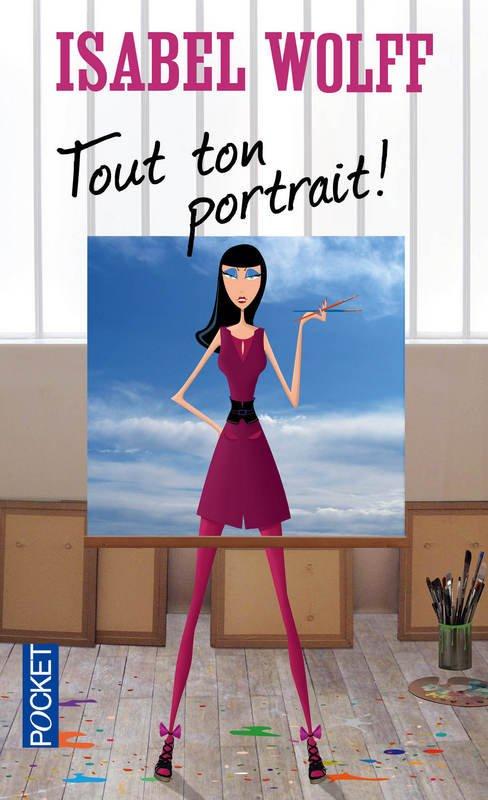 TOUT TON PORTRAIT ! de Isabel Wolff