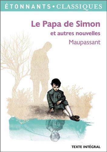 LE PAPA DE SIMON ET AUTRES NOUVELLES de Guy de Maupassant