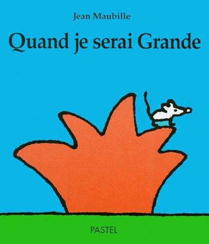 QUAND JE SERAIS GRANDE de Jean Maubille