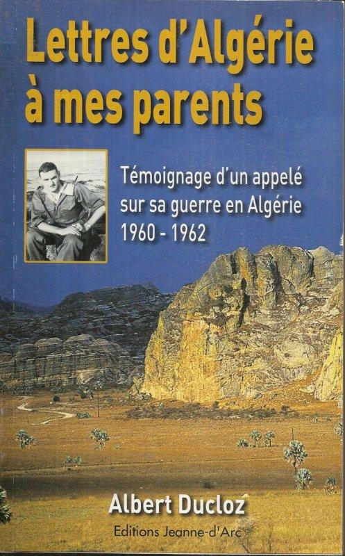 LETTRES D'ALGERIE A MES PARENTS de Albert Ducloz