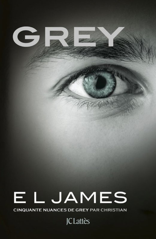 CINQUANTE NUANCES DE GREY/ CINQUANTE NUANCES PLUS SOMBRES/ CINQUANTE NUANCES PLUS CLAIRES/ GREY de E.L James
