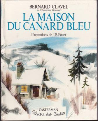 LA MAISON DU CANARD BLEU de Bernard Clavel