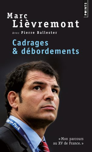 CADRAGES ET DEBORDEMENTS de Marc Liévremont et Pierre Ballester