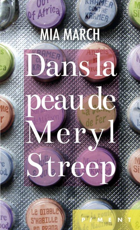 DANS LA PEAU DE MERYL STREEP de Mia March