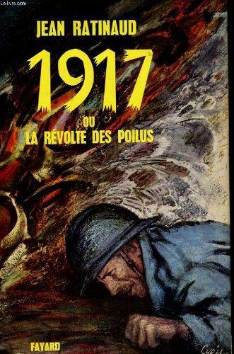 1917 OU LA REVOLTE DES POILUS  de Jean Ratinaud