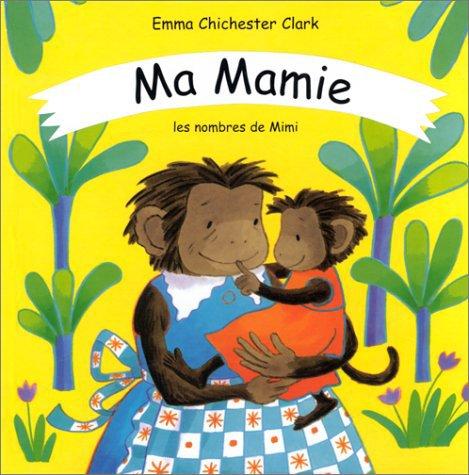 MA MAMIE de Emma Chichester Clark