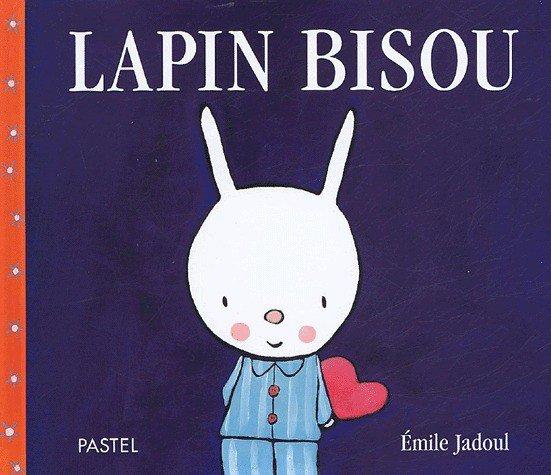 LAPIN BISOU de Emile Jadoul