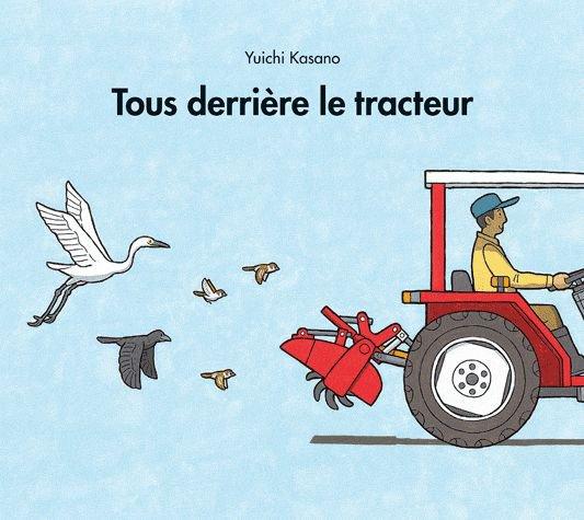 TOUS DERRIERE LE TRACTEUR / TU NOUS EMMENES ? de Yuichi Kasano