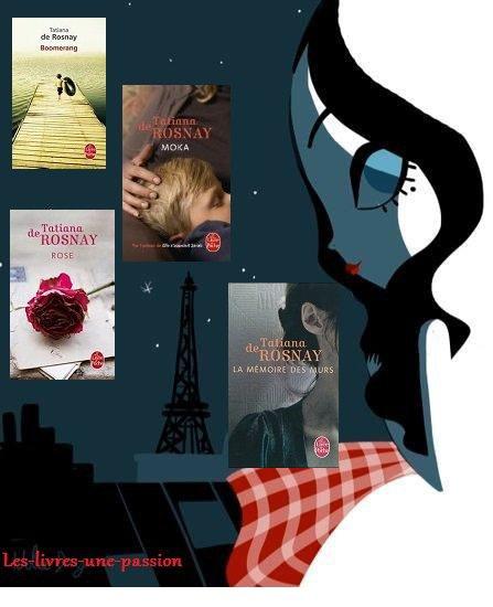 LA MEMOIRE DES MURS/ BOOMERANG/ MOKA/  ROSE de Tatiana de Rosnay