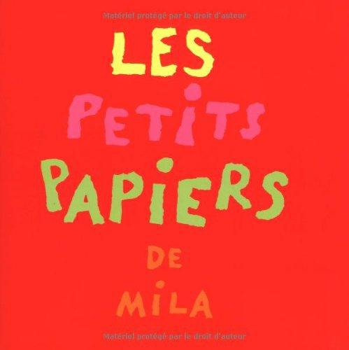LES PETITS PAPIERS DE MILA de Mila Boutan