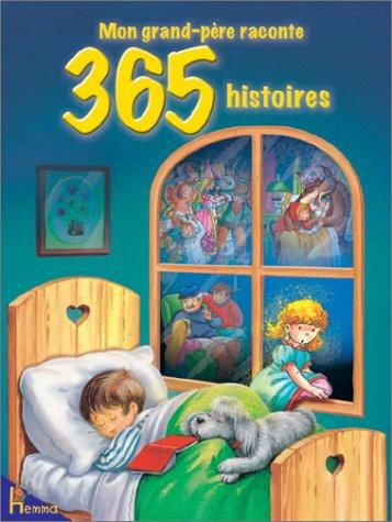 MON GRAND-PERE RACONTE 365 HISTOIRES
