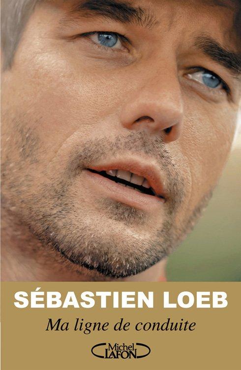MA LIGNE DE CONDUITE de Sébastien Loeb