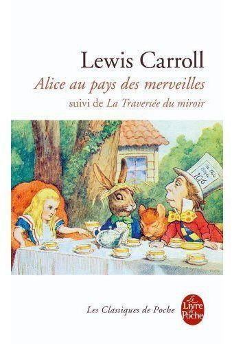 ALICE AU PAYS DES MERVEILLES & LA TRAVERSÉE DU MIROIR de Lewis Carroll