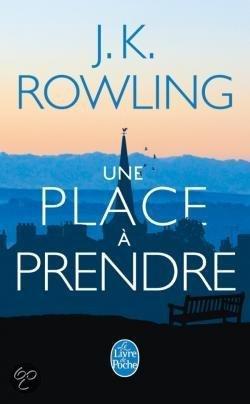 UNE PLACE A PRENDRE de J.K Rowling