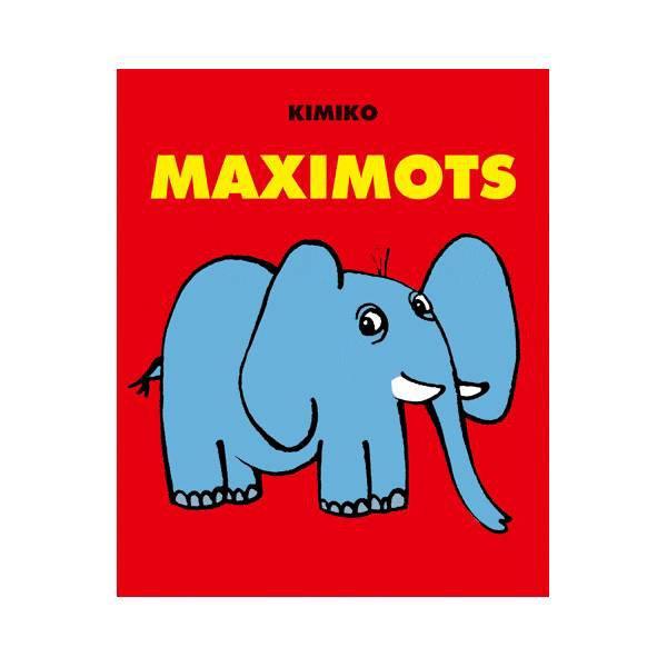 MAXIMOTS de Kimiko