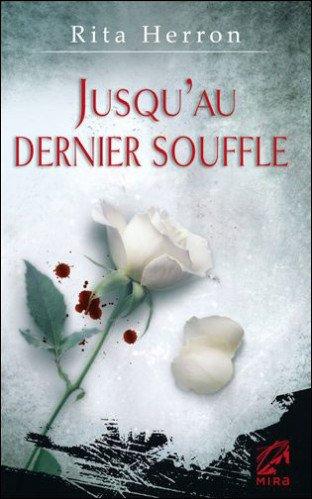 JUSQU'AU DERNIER SOUFFLE de Rita Herron