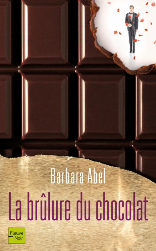 LA BRÛLURE DU CHOCOLAT de Barbara ABEL