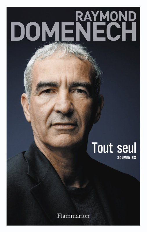 TOUT SEUL de Raymond Domenech