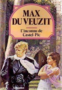 L'INCONNU DE CASTEL-PIC de Max du Veuzit