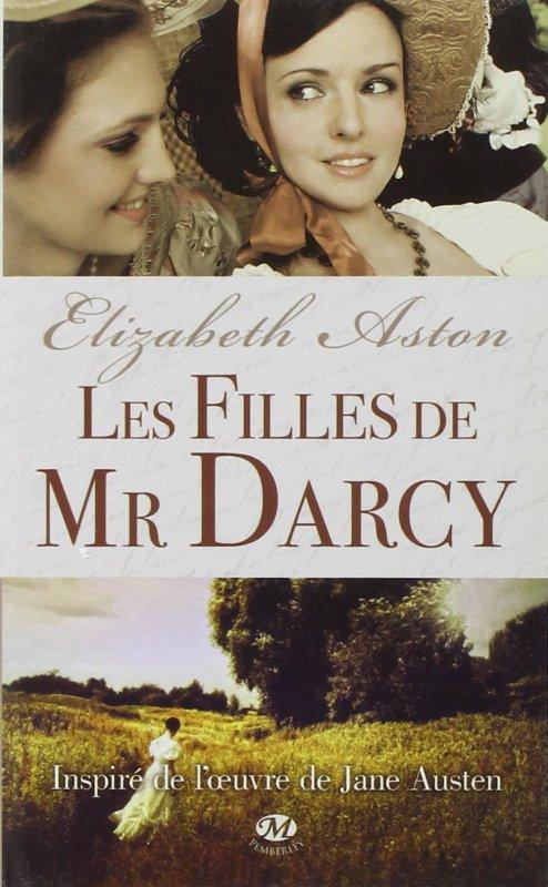 LES FILLES DE MR DARCY de Elizabeth Aston