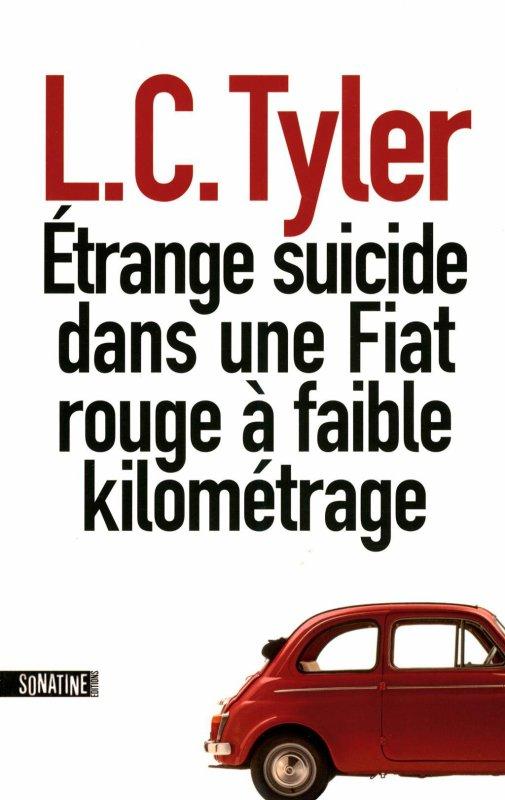 ETRANGE SUICIDE DANS UNE FIAT ROUGE A FAIBLE KILOMETRAGE de L.C Tyler