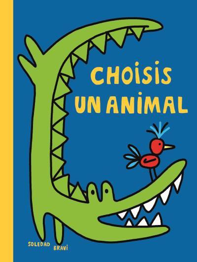 CHOISIS UN ANIMAL de Soledad Bravi