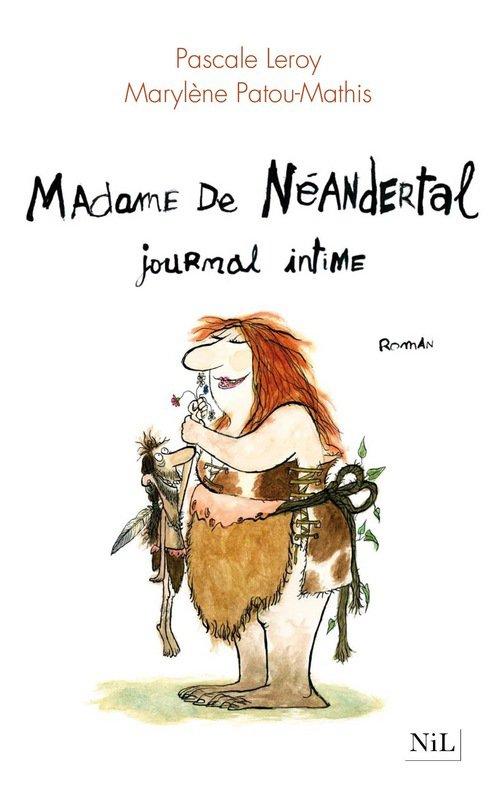 MADAME DE NEANDERTAL de Pascale Leroy & Marylène Patou-Mathis