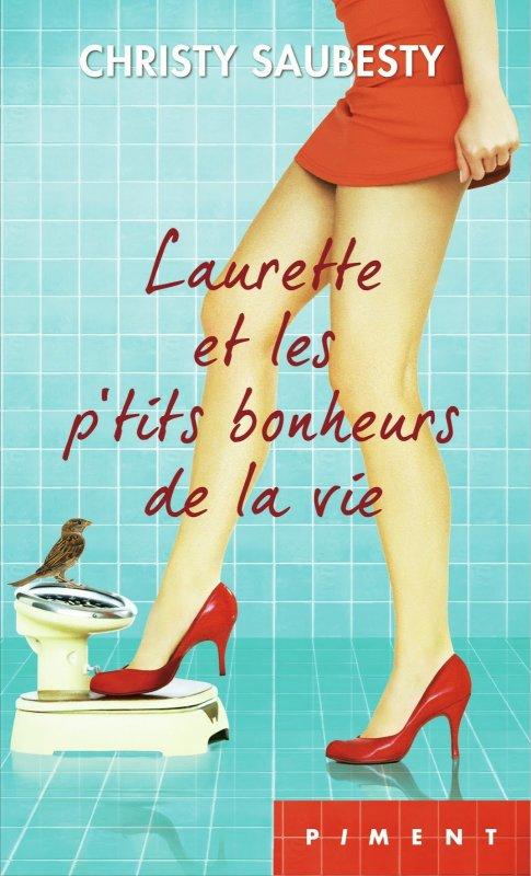 LAURETTE ET LES P'TITS BONHEURS DE LA VIE de Christy Saubesty