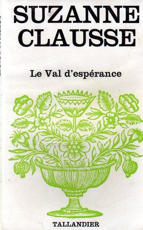 LE VAL D'ESPERANCE de Suzanne Clausse