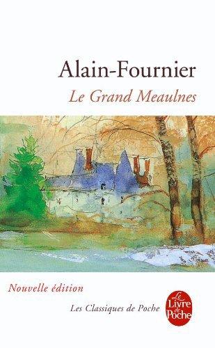 LE GRAND MEAULNES de Alain-Fournier