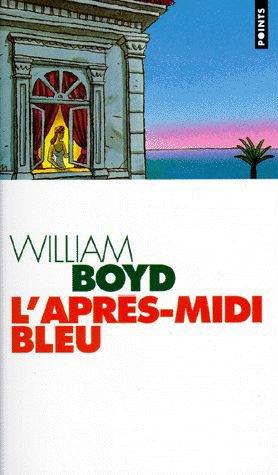 L'APRES-MIDI BLEU de William Boyd