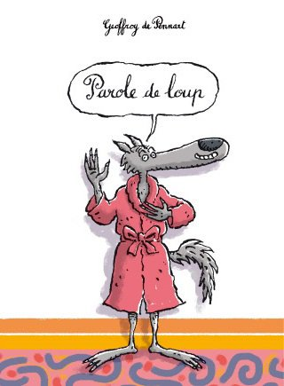 IL FAUT DELIVRER GASPARD !/ PAROLE DE LOUP de Geoffroy de Pennart