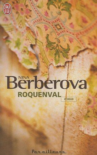 L'ACCOMPAGNATRICE/ LA RESURRECTION DE MOZART/ ROQUENVAL de Nina Berberova