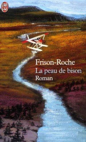 LA PEAU DE BISON de Roger Frison-Roche