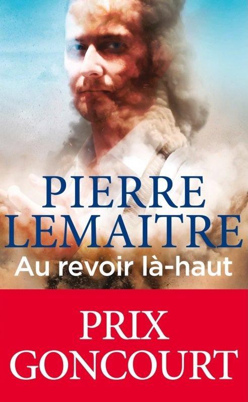 AU REVOIR LA-HAUT de Pierre Lemaitre